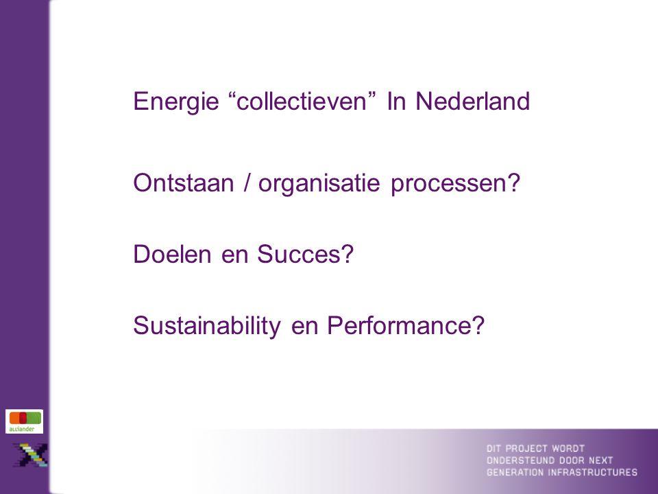 Energie collectieven In Nederland Ontstaan / organisatie processen.