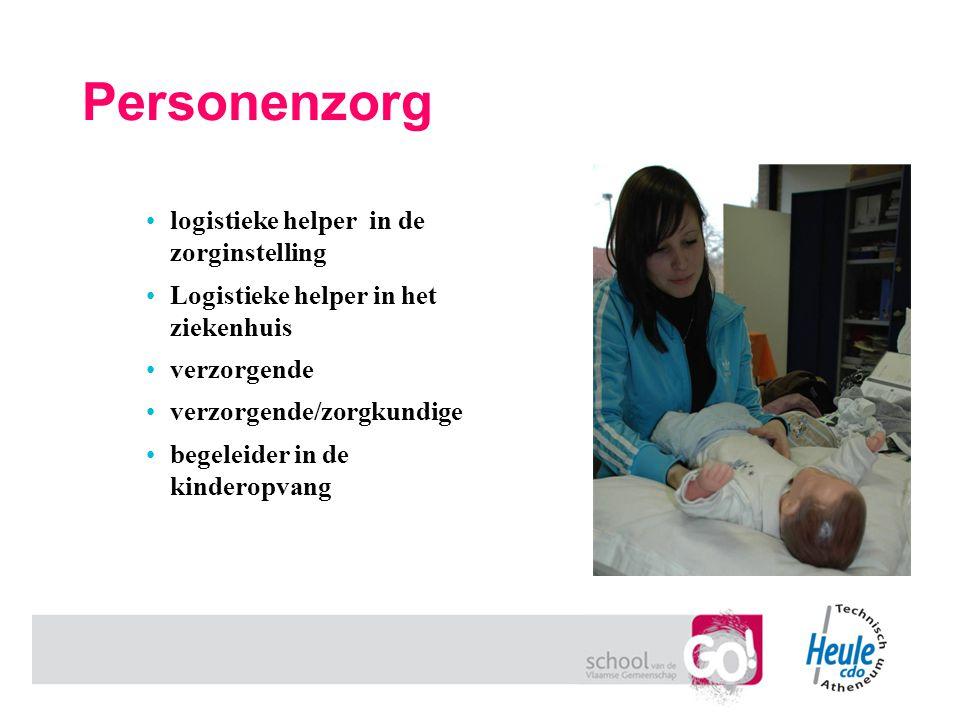 Personenzorg logistieke helper in de zorginstelling Logistieke helper in het ziekenhuis verzorgende verzorgende/zorgkundige begeleider in de kinderopv