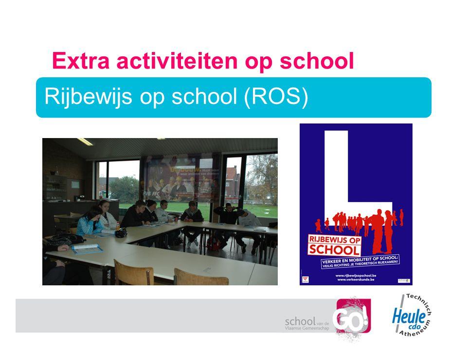 Extra activiteiten op school Rijbewijs op school (ROS)
