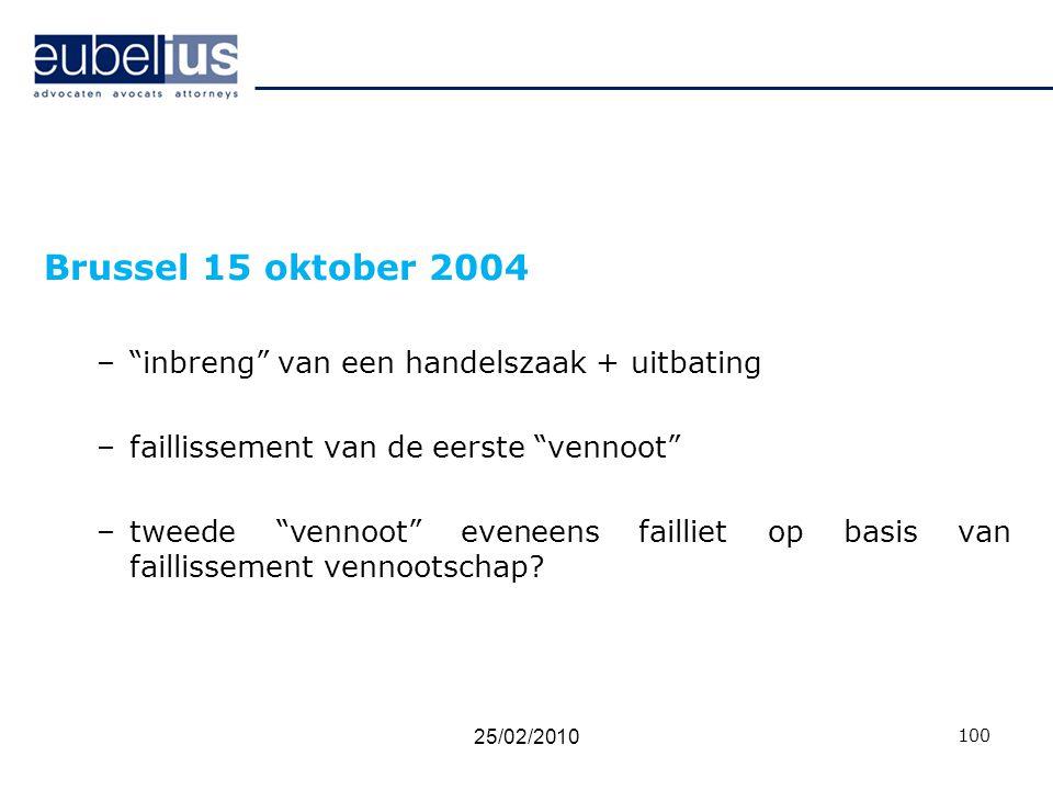 """Brussel 15 oktober 2004 –""""inbreng"""" van een handelszaak + uitbating –faillissement van de eerste """"vennoot"""" –tweede """"vennoot"""" eveneens failliet op basis"""