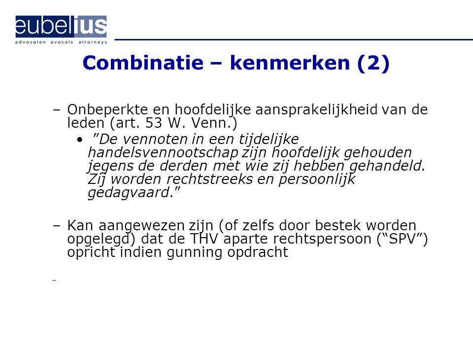 """Combinatie – kenmerken (2) –Onbeperkte en hoofdelijke aansprakelijkheid van de leden (art. 53 W. Venn.) """"De vennoten in een tijdelijke handelsvennoots"""