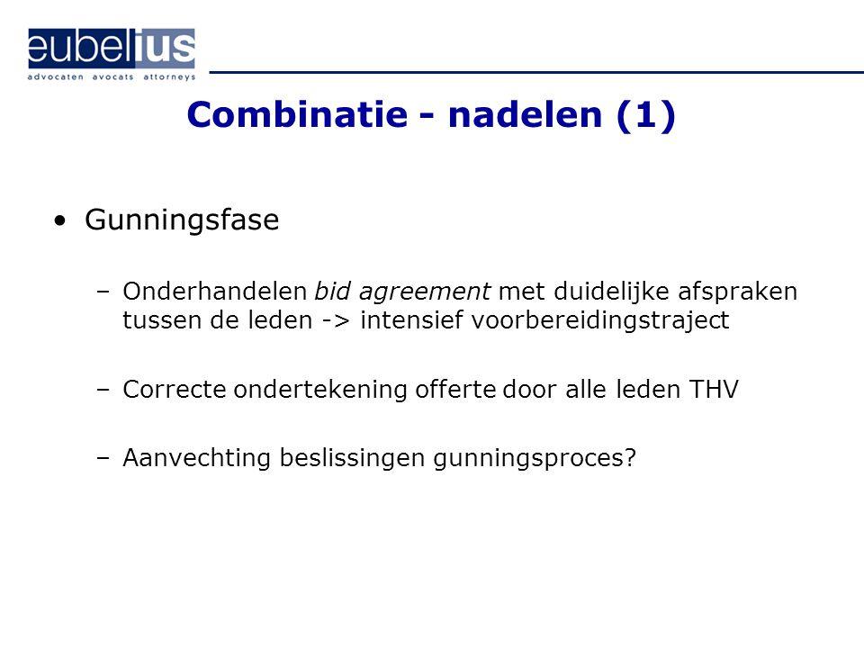 Combinatie - nadelen (1) Gunningsfase –Onderhandelen bid agreement met duidelijke afspraken tussen de leden -> intensief voorbereidingstraject –Correc