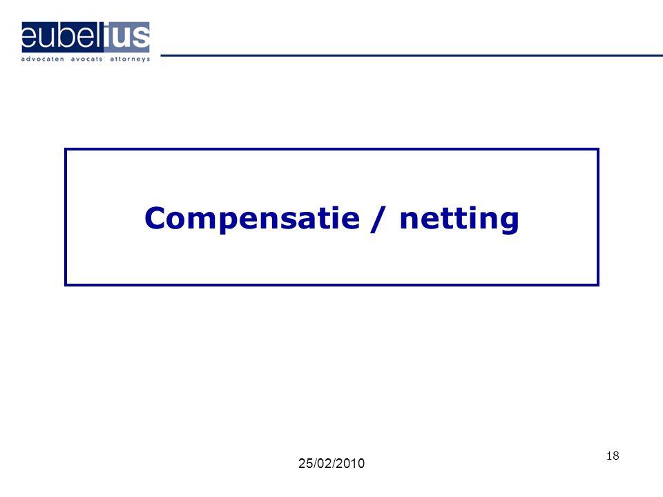 Compensatie / netting 25/02/2010 18