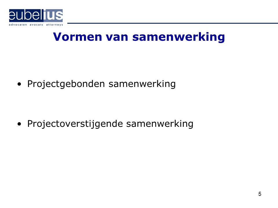 Vormen van samenwerking Projectgebonden samenwerking Projectoverstijgende samenwerking 5