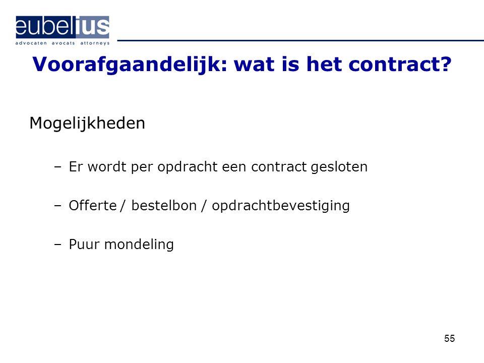 Voorafgaandelijk: wat is het contract? Mogelijkheden –Er wordt per opdracht een contract gesloten –Offerte / bestelbon / opdrachtbevestiging –Puur mon