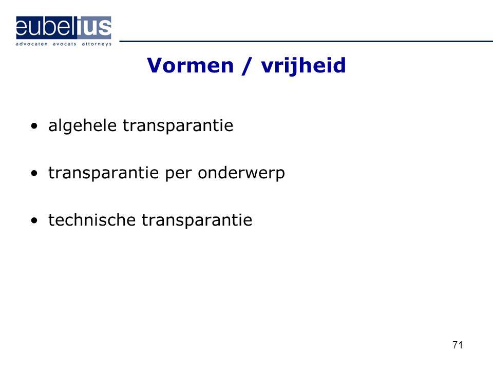 71 Vormen / vrijheid algehele transparantie transparantie per onderwerp technische transparantie
