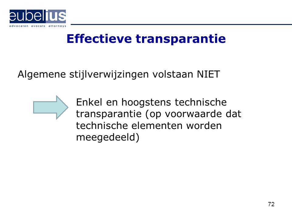 Effectieve transparantie Algemene stijlverwijzingen volstaan NIET Enkel en hoogstens technische transparantie (op voorwaarde dat technische elementen
