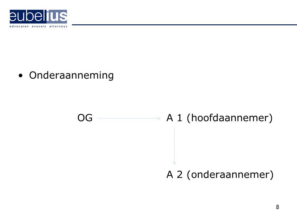 Onderaanneming OGA 1 (hoofdaannemer) A 2 (onderaannemer) 8
