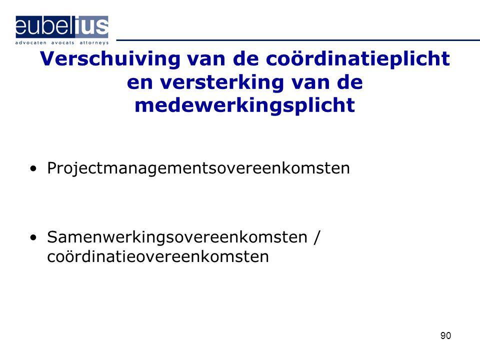 Verschuiving van de coördinatieplicht en versterking van de medewerkingsplicht Projectmanagementsovereenkomsten Samenwerkingsovereenkomsten / coördina