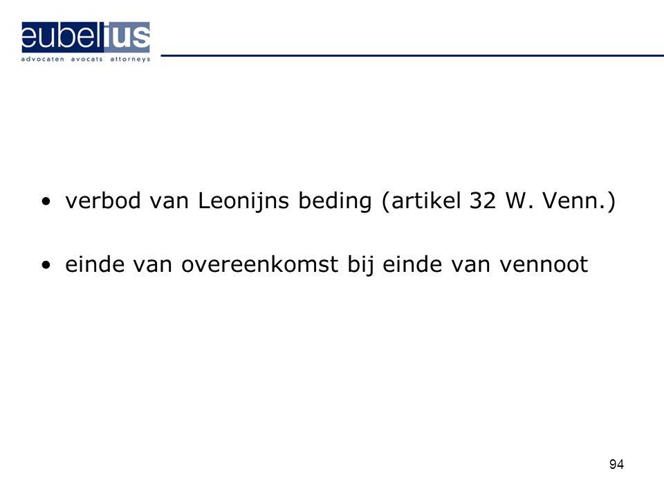 verbod van Leonijns beding (artikel 32 W. Venn.) einde van overeenkomst bij einde van vennoot 94