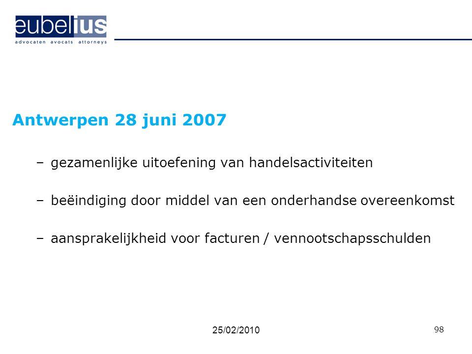 Antwerpen 28 juni 2007 –gezamenlijke uitoefening van handelsactiviteiten –beëindiging door middel van een onderhandse overeenkomst –aansprakelijkheid