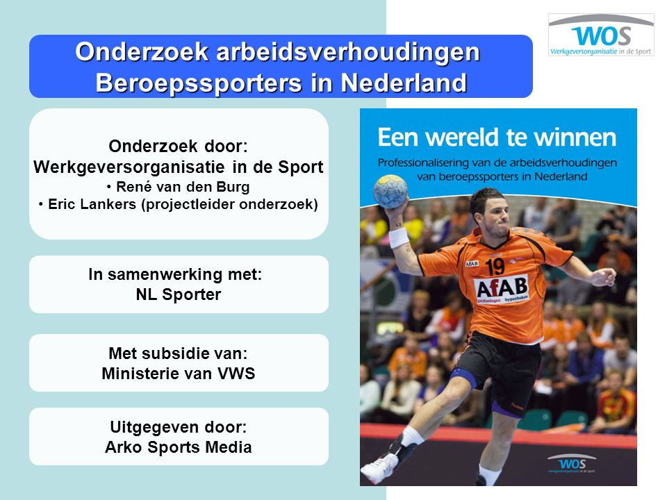 Onderzoek door: Werkgeversorganisatie in de Sport René van den Burg Eric Lankers (projectleider onderzoek) In samenwerking met: NL Sporter Met subsidi
