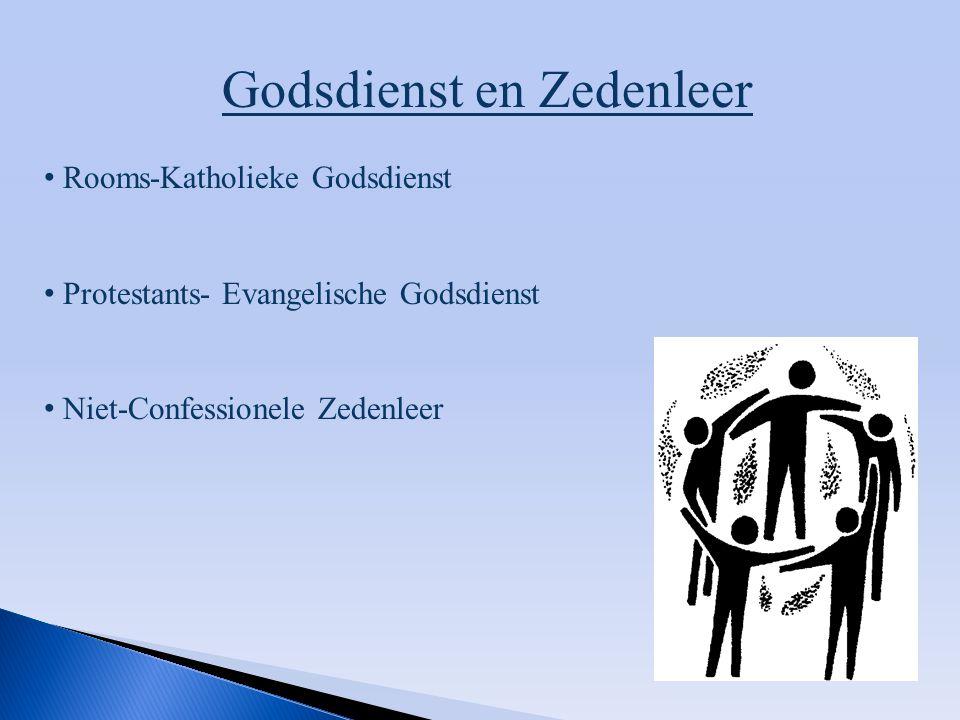 Godsdienst en Zedenleer Rooms-Katholieke Godsdienst Protestants- Evangelische Godsdienst Niet-Confessionele Zedenleer