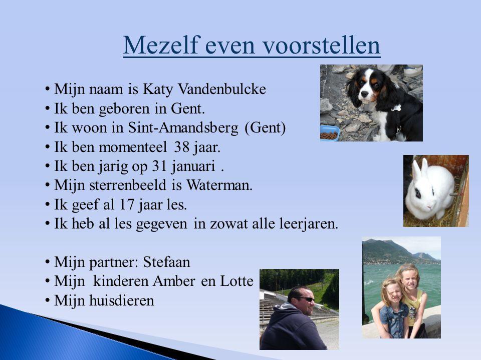 Mezelf even voorstellen Mijn naam is Katy Vandenbulcke Ik ben geboren in Gent. Ik woon in Sint-Amandsberg (Gent) Ik ben momenteel 38 jaar. Ik ben jari