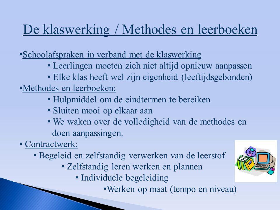 De klaswerking / Methodes en leerboeken Schoolafspraken in verband met de klaswerking Leerlingen moeten zich niet altijd opnieuw aanpassen Elke klas h