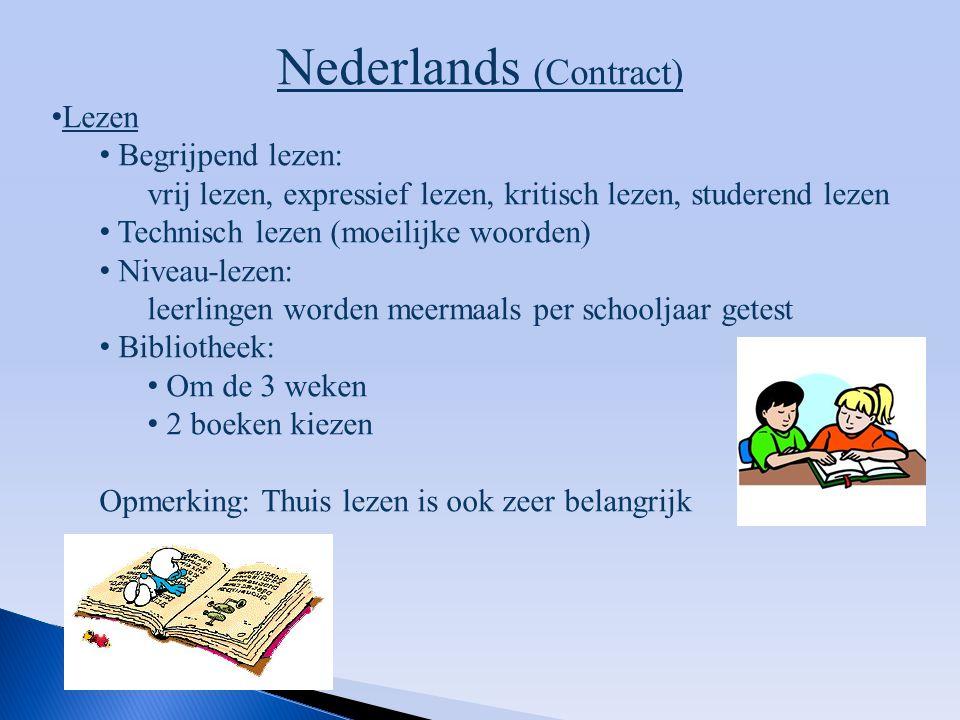 Nederlands (Contract) Lezen Begrijpend lezen: vrij lezen, expressief lezen, kritisch lezen, studerend lezen Technisch lezen (moeilijke woorden) Niveau