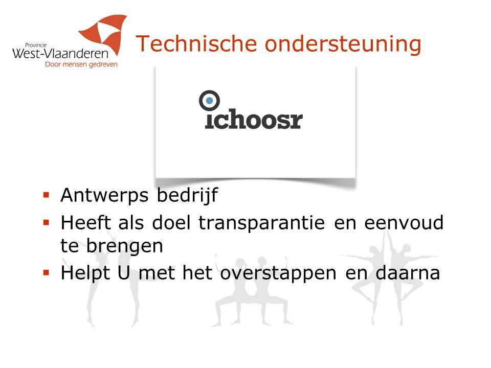 Technische ondersteuning  Antwerps bedrijf  Heeft als doel transparantie en eenvoud te brengen  Helpt U met het overstappen en daarna