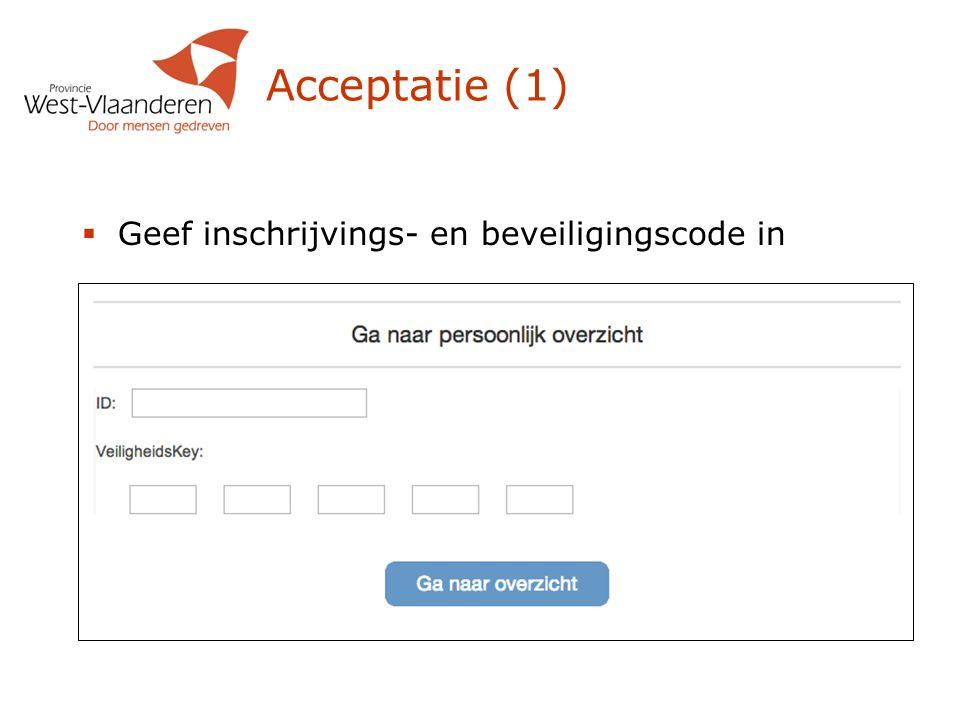 Acceptatie (1)  Geef inschrijvings- en beveiligingscode in