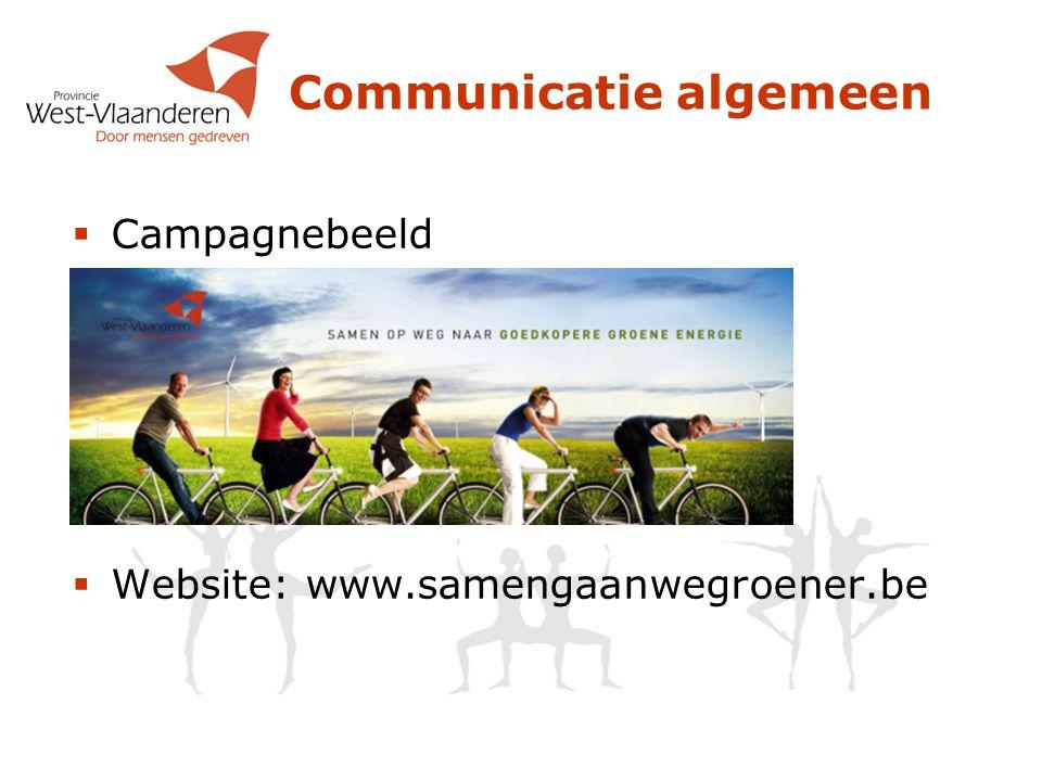 Communicatie algemeen  Campagnebeeld  Website: www.samengaanwegroener.be