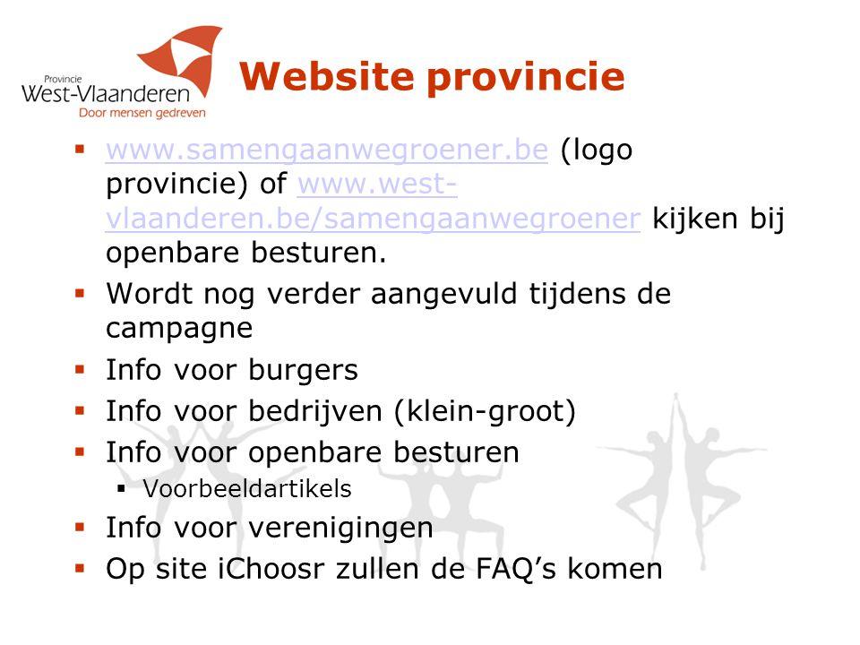 Website provincie  www.samengaanwegroener.be (logo provincie) of www.west- vlaanderen.be/samengaanwegroener kijken bij openbare besturen. www.samenga