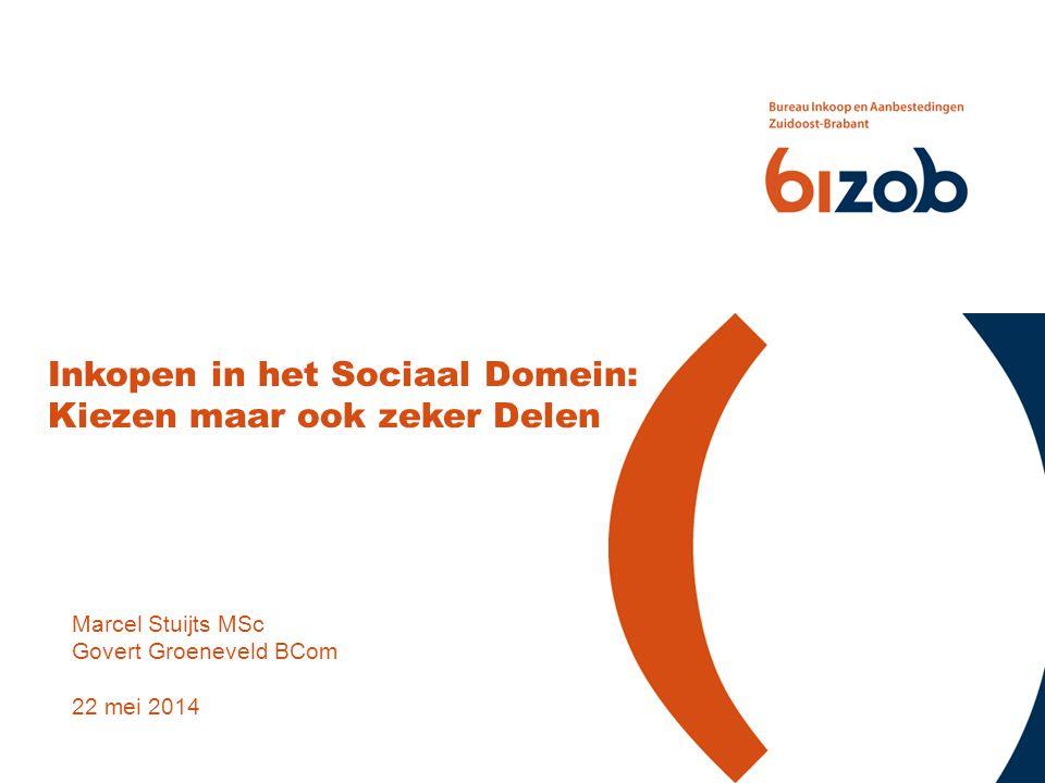 Marcel Stuijts MSc Govert Groeneveld BCom 22 mei 2014 Inkopen in het Sociaal Domein: Kiezen maar ook zeker Delen