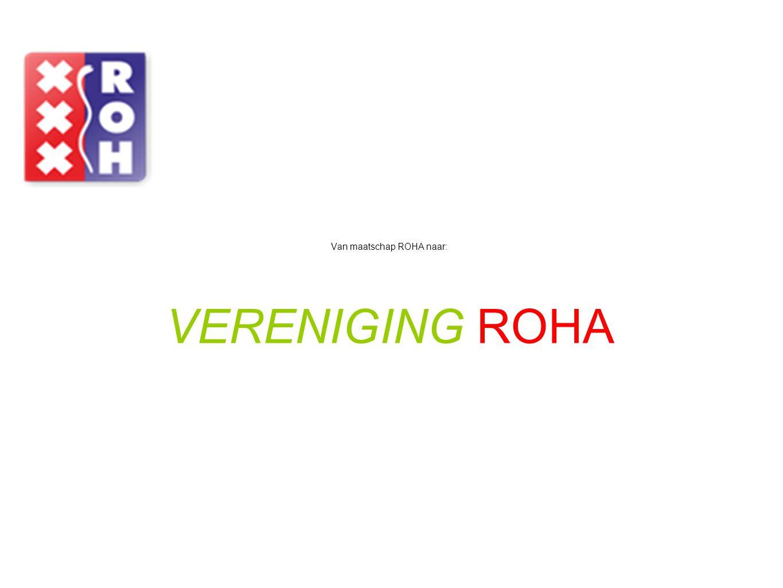 Van maatschap ROHA naar: VERENIGING ROHA