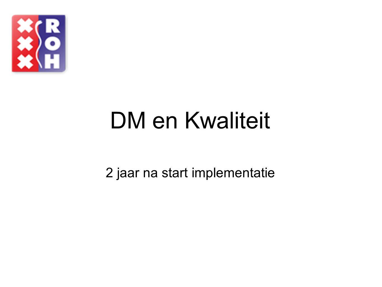 DM en Kwaliteit 2 jaar na start implementatie