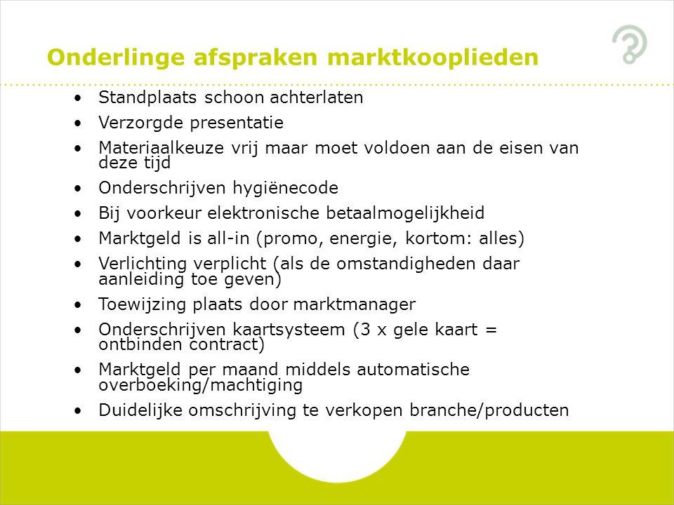 Onderlinge afspraken marktkooplieden Standplaats schoon achterlaten Verzorgde presentatie Materiaalkeuze vrij maar moet voldoen aan de eisen van deze