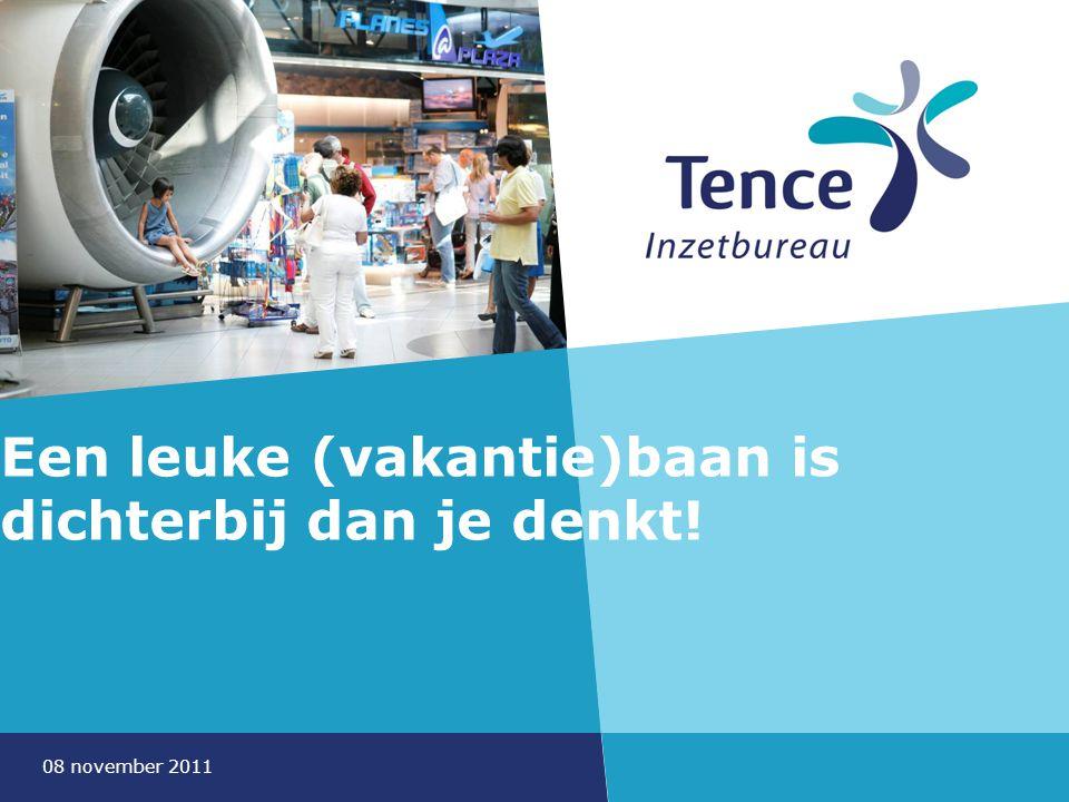 08 november 2011 Een leuke (vakantie)baan is dichterbij dan je denkt!
