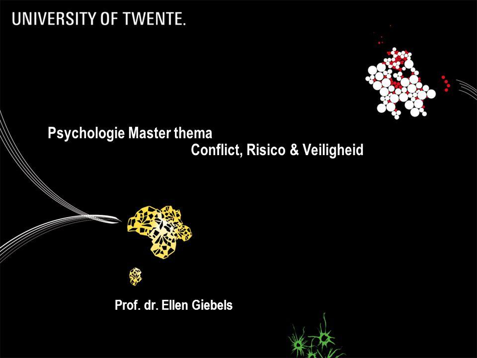 Prof. dr. Ellen Giebels Psychologie Master thema Conflict, Risico & Veiligheid