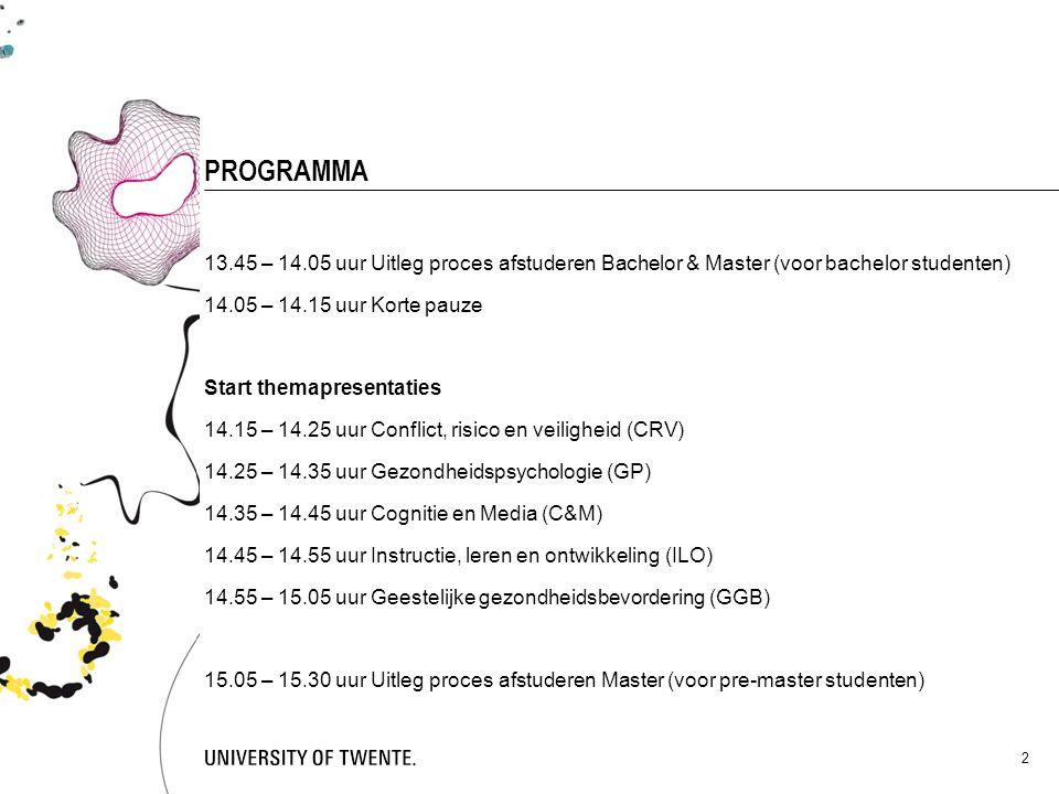 2 PROGRAMMA 13.45 – 14.05 uur Uitleg proces afstuderen Bachelor & Master (voor bachelor studenten) 14.05 – 14.15 uur Korte pauze Start themapresentati