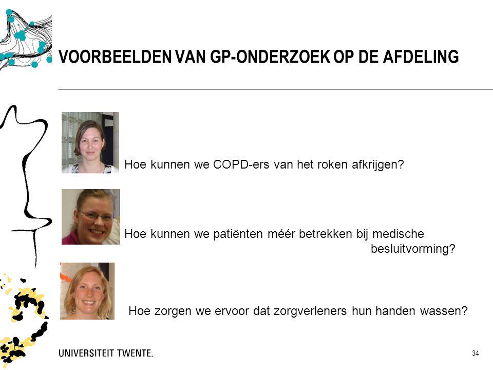 34 VOORBEELDEN VAN GP-ONDERZOEK OP DE AFDELING Hoe kunnen we COPD-ers van het roken afkrijgen? Hoe kunnen we patiënten méér betrekken bij medische bes