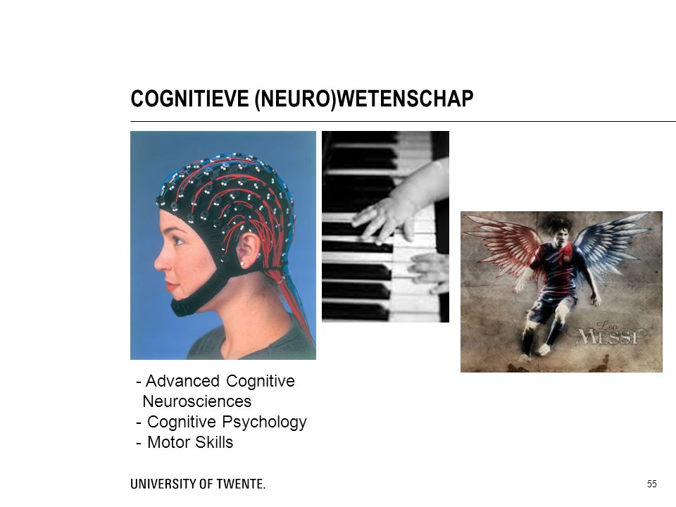 55 COGNITIEVE (NEURO)WETENSCHAP - Advanced Cognitive Neurosciences - Cognitive Psychology - Motor Skills