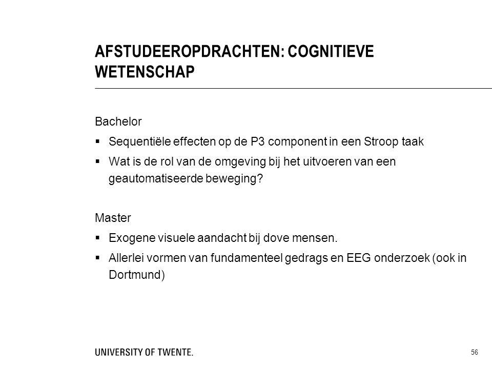 56 AFSTUDEEROPDRACHTEN: COGNITIEVE WETENSCHAP Bachelor  Sequentiële effecten op de P3 component in een Stroop taak  Wat is de rol van de omgeving bi