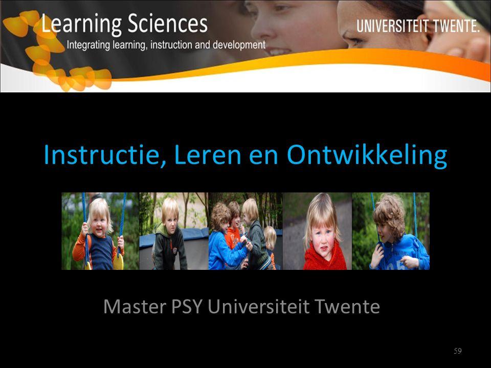 59 Instructie, Leren en Ontwikkeling Master PSY Universiteit Twente