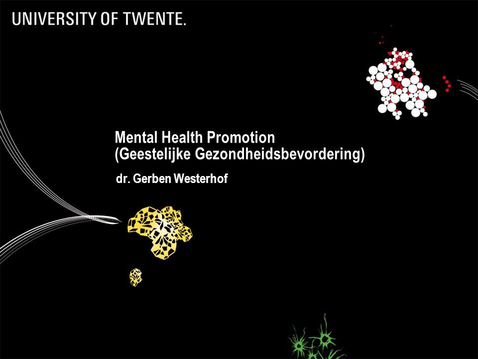 74 Mental Health Promotion (Geestelijke Gezondheidsbevordering) dr. Gerben Westerhof