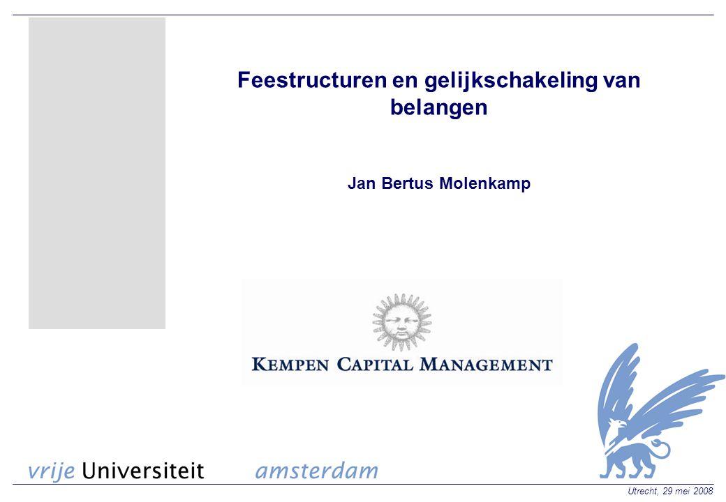 Utrecht, 29 mei 2008 Feestructuren en gelijkschakeling van belangen Jan Bertus Molenkamp