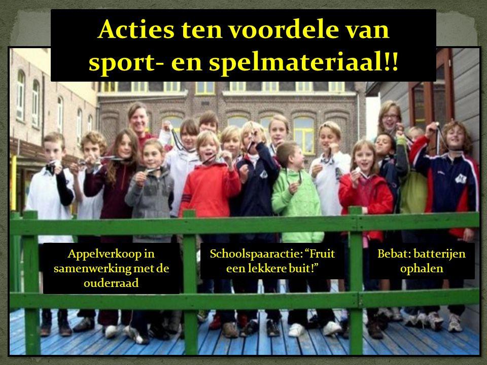 """Acties ten voordele van sport- en spelmateriaal!! Appelverkoop in samenwerking met de ouderraad Schoolspaaractie: """"Fruit een lekkere buit!"""" Bebat: bat"""