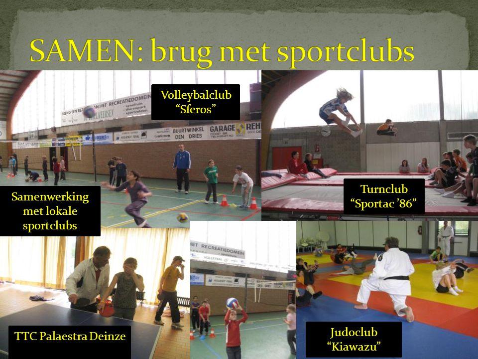 "Samenwerking met lokale sportclubs Volleybalclub ""Sferos"" Turnclub ""Sportac '86"" Judoclub ""Kiawazu"" TTC Palaestra Deinze"