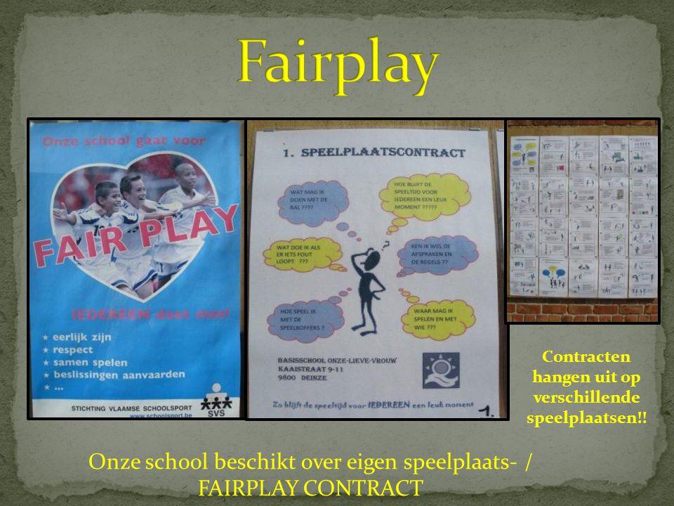 Onze school beschikt over eigen speelplaats- / FAIRPLAY CONTRACT Contracten hangen uit op verschillende speelplaatsen!!