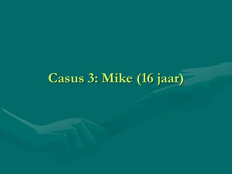 Casus 3: Mike (16 jaar)