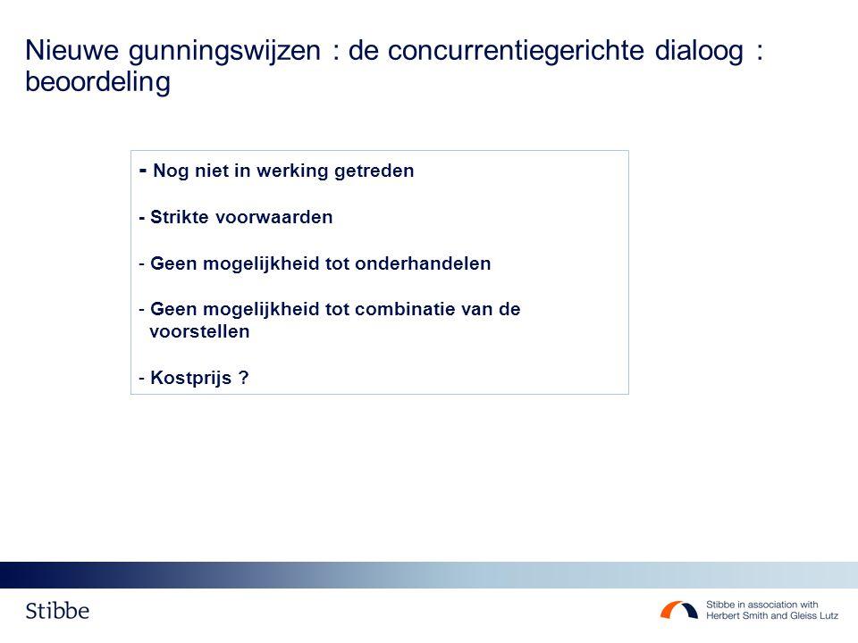 Nieuwe gunningswijzen : de concurrentiegerichte dialoog : beoordeling - Nog niet in werking getreden - Strikte voorwaarden - Geen mogelijkheid tot ond