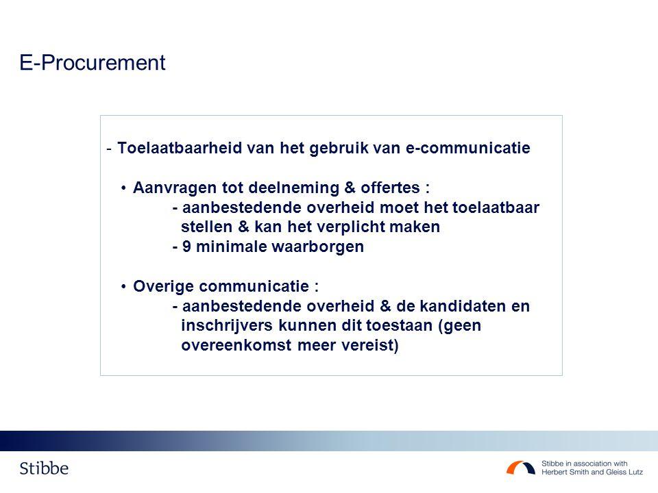 - Toelaatbaarheid van het gebruik van e-communicatie Aanvragen tot deelneming & offertes : - aanbestedende overheid moet het toelaatbaar stellen & kan