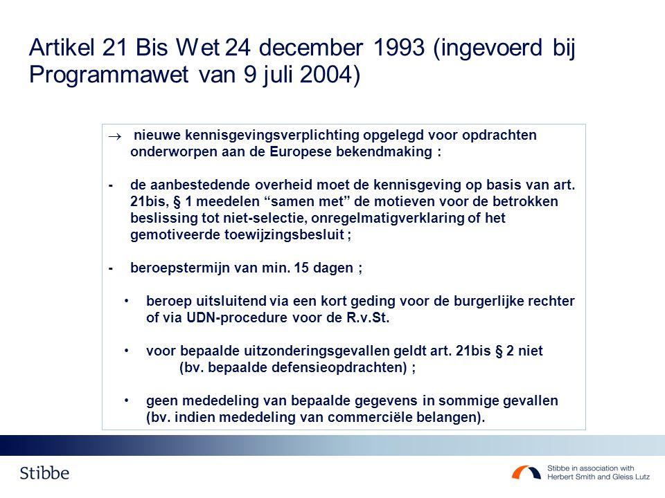 Artikel 21 Bis Wet 24 december 1993 (ingevoerd bij Programmawet van 9 juli 2004)  nieuwe kennisgevingsverplichting opgelegd voor opdrachten onderworp