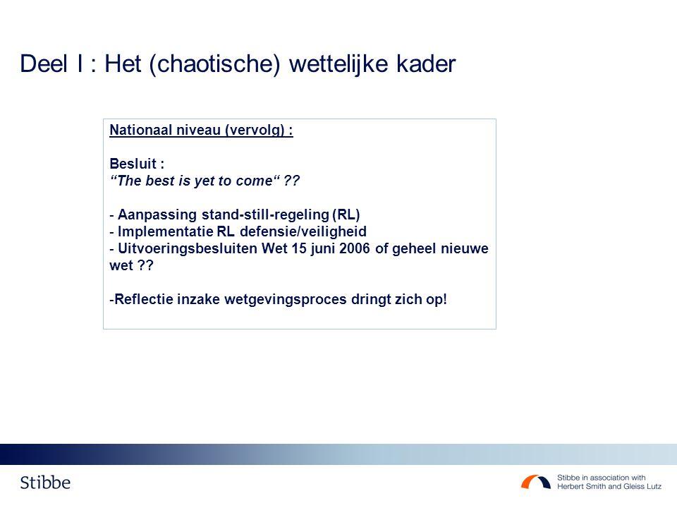 """Deel I : Het (chaotische) wettelijke kader Nationaal niveau (vervolg) : Besluit : """"The best is yet to come"""" ?? - Aanpassing stand-still-regeling (RL)"""
