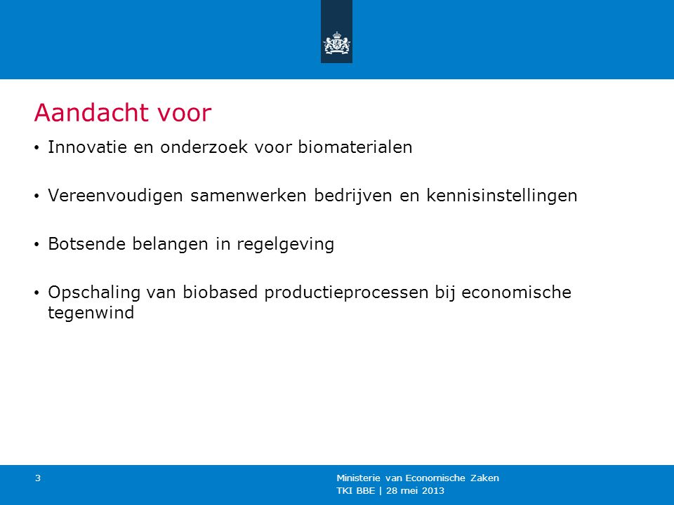 TKI BBE   28 mei 2013 Ministerie van Economische Zaken 4 Innovatie contract BBE april 2012 Innovation Contract Topconsortium for knowledge and innovation