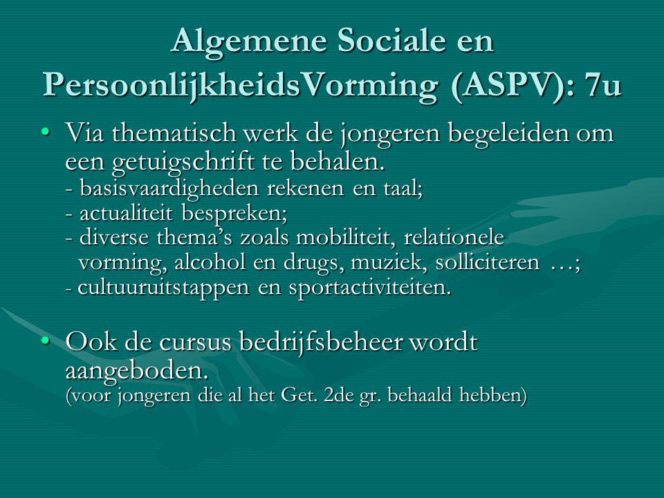 Algemene Sociale en PersoonlijkheidsVorming (ASPV): 7u Via thematisch werk de jongeren begeleiden om een getuigschrift te behalen. - basisvaardigheden