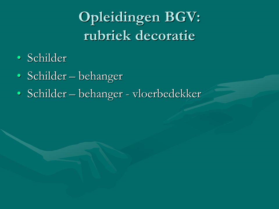 Opleidingen BGV: rubriek decoratie SchilderSchilder Schilder – behangerSchilder – behanger Schilder – behanger - vloerbedekkerSchilder – behanger - vl
