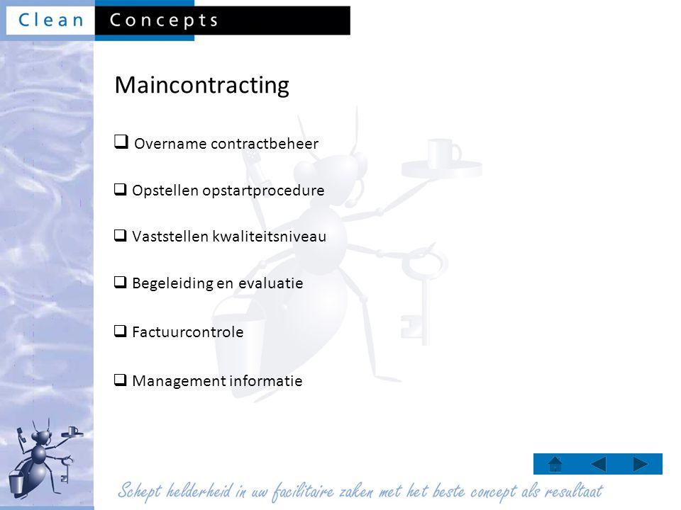 Maincontracting  Overname contractbeheer  Opstellen opstartprocedure  Vaststellen kwaliteitsniveau  Begeleiding en evaluatie  Factuurcontrole  Management informatie