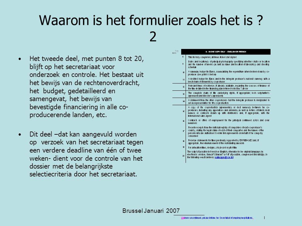 Brussel Januari 2007 Waarom is het formulier zoals het is .